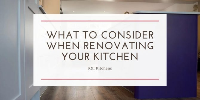 5 Important Things To Consider When Renovating Your Kitchen